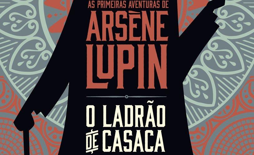 As Primeiras Aventuras de Arsène Lupin o Ladrão de Casaca
