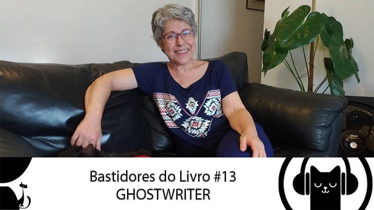 Bastidores do Livro #13 Ghostwriter – LitCast