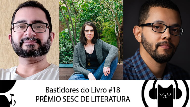 Bastidores do Livro #18 Prêmio SESC de Literatura – LitCast
