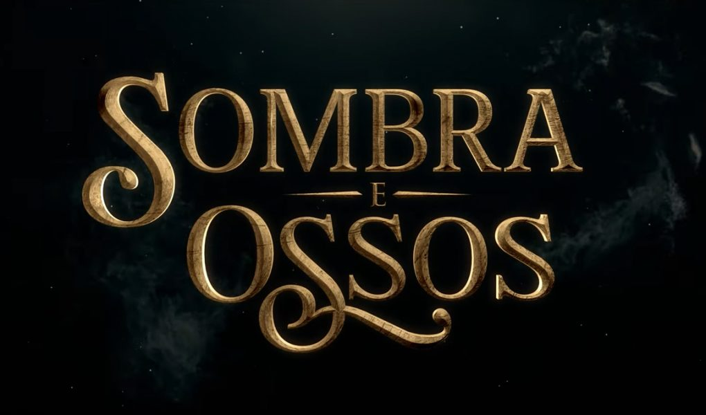 Trailer: Sombra e Ossos